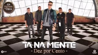 Dez por Cento l Tá Na Mente l EP Presente de Deus (Áudio Oficial)