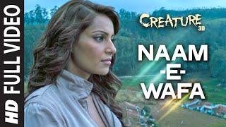 Naam - E - Wafa FULL VIDEO Song | Creature 3D | Tulsi Kumar | Bipasha Basu width=