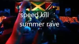 Speed kill-summer rave July 2016 dancehall video