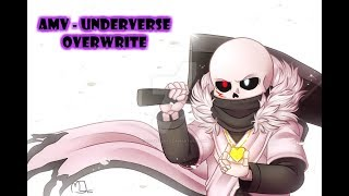 [AMV - UNDERVERSE] OVERWRITE (spoilers)
