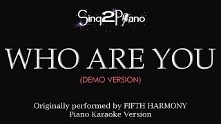Who Are You (Piano Karaoke demo) Fifth Harmony