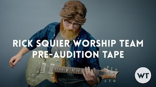Rick Squier worship team pre-audition tape