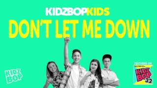 KIDZ BOP Kids - Don't Let Me Down (KIDZ BOP 32)