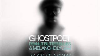 Ghostpoet - I Just Don't Know