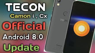 Tecon Camon i and Cx Official Android 8.0 Oreo Update ! width=