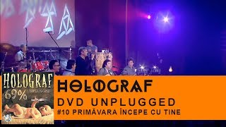 Holograf - Primavara incepe cu tine (Concert Unplugged Patria)