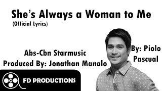 (Lyrics) She's Always a Woman to Me - Piolo Pascual
