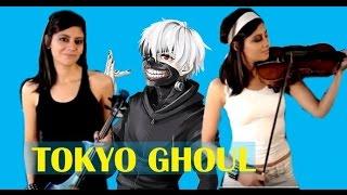 TOKYO GHOUL Op 1 - VIOLIN ANIME COVER