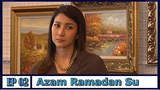 Azam Ramadan Su | Episod 2 width=