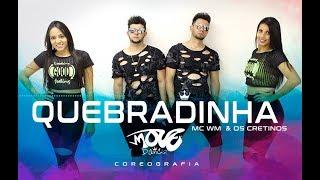 De Quebradinha - Mc WM e Os Cretinos - Move Dance Brasil - Coreografia