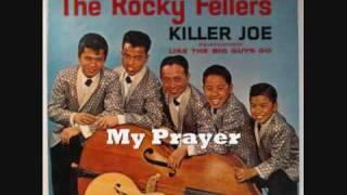 The Rocky Fellers 23/33 - My Prayer