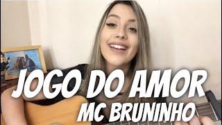 MC Bruninho - Jogo do Amor (cover Isa Guerra)