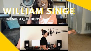 Friends X Questions -Justin Bieber & Chris Brown( William Singe Cover) **REACTION