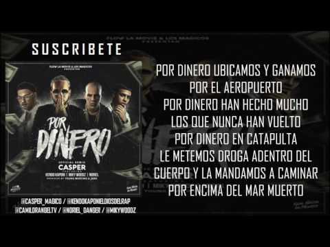 Por Dinero Remix Feat Noriel Kendo Kaponi Miky Woodz de Casper Magico Letra y Video