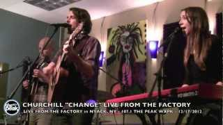 "Churchill ""Change"" Live From The Factory"