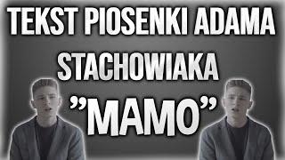 Tekst Piosenki Adam Stachowiak - Mamo