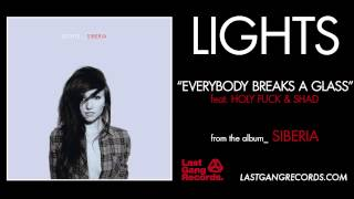 Lights - Everybody Break A Glass ft. Holy Fuck & Shad