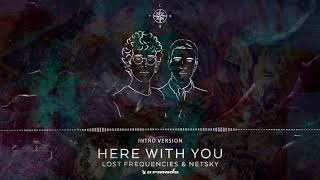 Lost Frequencies & Netsky - Here With You (Intro Version)