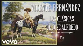 Vicente Fernández - Yo  - Cover Audio