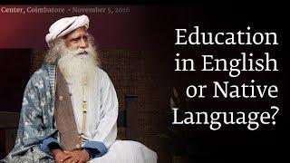 Education in English or Native Language? - Sadhguru