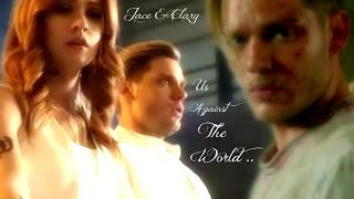Jace And Clary ~ Us Against The World