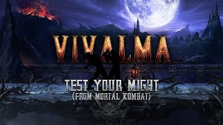 Vivalma - Test Your Might (From Mortal Kombat)