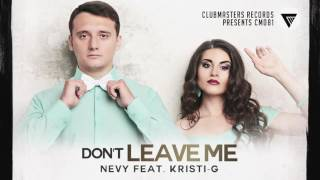 Nevy Feat. Kristi-G - Don't Leave Me [Clubmasters Records]