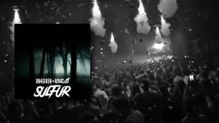 The Un4given & Loic-D - Sulfur (Edit Version)