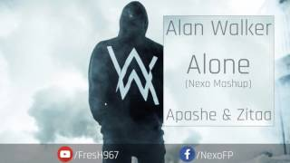 Alan Walker vs Apashe & Zitaa - Alone(Nexo Mashup)