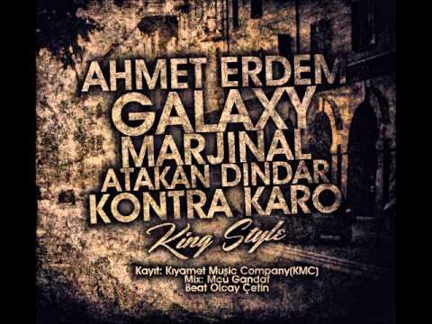 Ahmet Erdem & Galaxy & Marjinal & Atakan Dindar & Kontra Karo | King Style