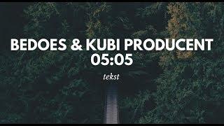Bedoes & Kubi Producent - 05:05 [TEKST]