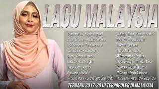 Lagu Baru 2017-2018 Melayu [Malaysia] Terpopuler Saat ini, Kumpulan Lagu Terbaik Sepanjang Masa width=