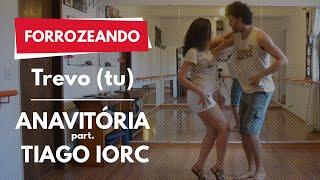 Trevo (Tu) - Anavitória part. Tiago Iorc | Forrozeando