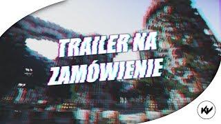 TRAILER NA ZAMÓWIENIE! TRAILER DLA LITEHC.PL