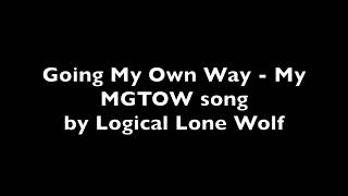 Going My Own Way - My MGTOW Song