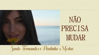 Não Precisa Mudar - Saulo Fernandes e Paulinho Moska