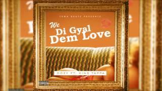 Oozy Ft King Tappa - We Di Gyal Dem Love (Dancehall April 2017)