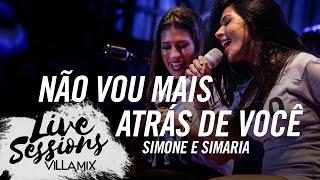 Não vou mais atrás de você - Simone e Simaria - Live Sessions - Villa Mix Festival Fortaleza