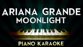 Ariana Grande - Moonlight | Piano Karaoke Instrumental Lyrics Cover Sing Along