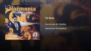 Harmonia do Samba - Tá Bom