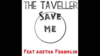 The TraVeller - Safe me feat. Aretha Franklin