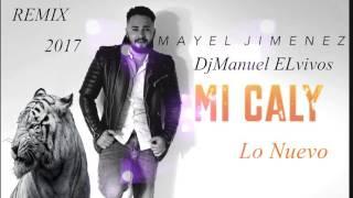 MAYEL JIMENEZ mi caly Remix por hindia 2017 DjManuel ELvivos