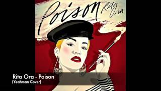 Rita Ora - Poison (Yeahman Rock Cover)