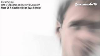 ASOT 538: John O Callaghan and Kathryn Gallagher - Mess of A Machine (Sean Tyas remix)