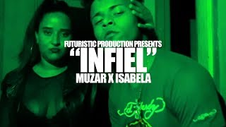Muzar x Isabela - Infiel (Official Music Video) Shot By @FuturisticProduction
