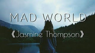 Jasmine Thompson - Mad World (Sub. Español)