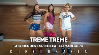 Treme Treme - Faby Mendes e Speed feat. DJ Marlboro | COREOGRAFIA - FestRit