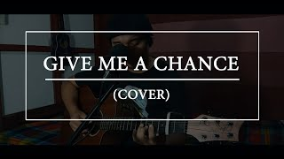 give me a chance by ric sigreto (rene cover)