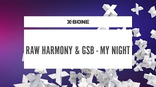 Raw Harmony & GSB - My Night (#XBONE170)