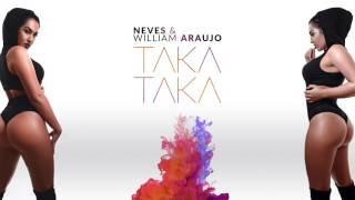 Neves & William Araujo - Taka Taka